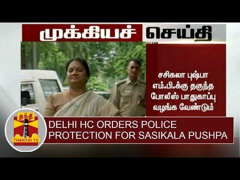 Breaking-News--Delhi-HC-orders-Police-Protection-for-Sasikala-Pushpa-Thanthi-TV