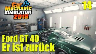 Ford GT 40 | #14 | Er ist zurück | Car Mechanic Simulator 2018