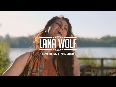 Lana Wolf - Love Being a 70's Child (видео)