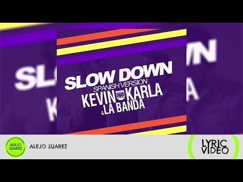 Tekst piosenki Kevin Karla y LaBanda - Slow Down po polsku