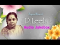 P. Leela - 10 Super Hit Malayalam Songs | HD Audio Jukebox | Unforgettable Songs | പി. ലീല