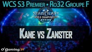 Kane vs Zanster - WCS S3 Premier League - Ro32 - Groupe F