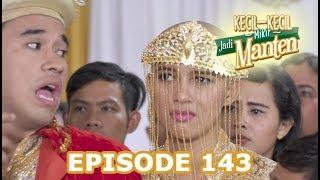 Kericuhan Sebelum Pernikahan - Kecil Kecil Mikir Jadi Manten Episode 143 part 1