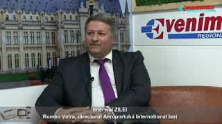 Interviul ZILEI - invitat: Romeo Vatra, directorul Aeroportului International Iasi