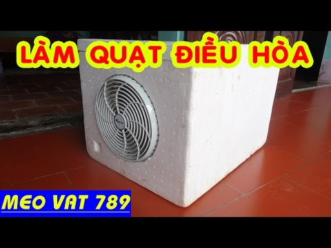 Cách làm QUẠT ĐIỀU HÒA từ thùng xốp - DIY Air fan - Thời lượng: 13:34.