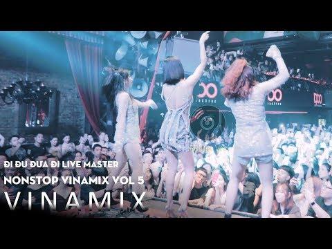 NONSTOP VINAMIX VOL 5 - Live ft Master Đu Đi Đưa Đi - Nhạc Trẻ Remix 2019 - LK Nonstop Việt Mix 2020