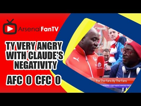 TY Very Angry With Claude's Negativity | Arsenal 0 Chelsea 0