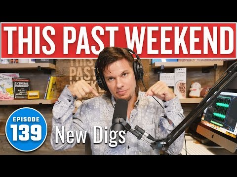 New Digs | This Past Weekend #139