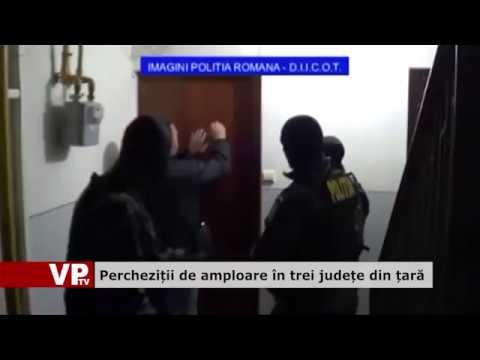 Percheziții de amploare în trei județe din țară