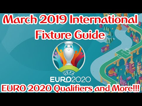 The March 2019 International Football Fixture Guide