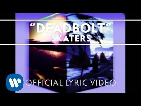 SKATERS - Deadbolt [Official Lyric Video]