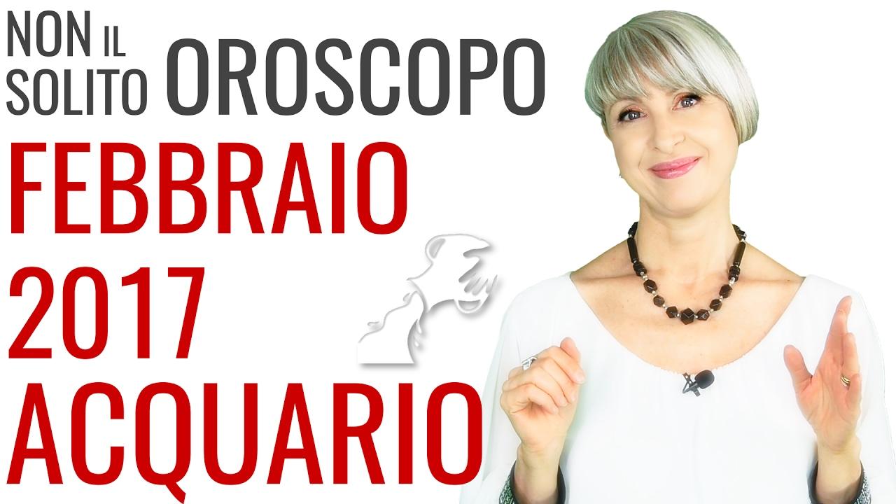 ACQUARIO ★ OROSCOPO Febbraio 2017