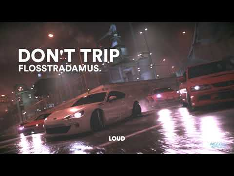 Need for Speed™ 2015 SOUNDTRACK | FLOSSTRADAMUS - DON'T TRIP