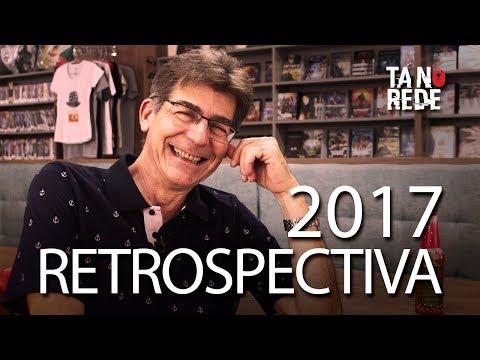 TÁ NA REDE - RETROSPECTIVA 2017: TÁ NA REDE - RETROSPECTIVA 2017