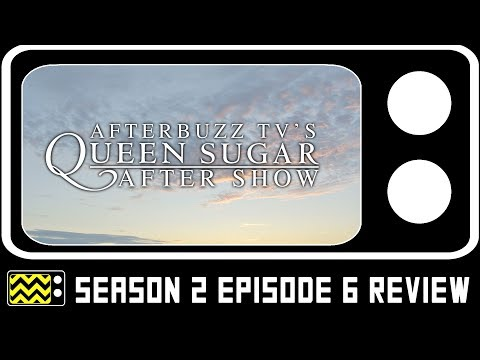 Queen Sugar Season 2 Episode 6 Review & After Show | AfterBuzz TV