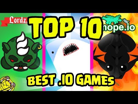 TOP 10 BEST .IO GAMES of 2018/17