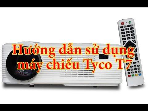 Hướng dẫn sử dụng máy chiếu giá rẻ HD Tyco T7