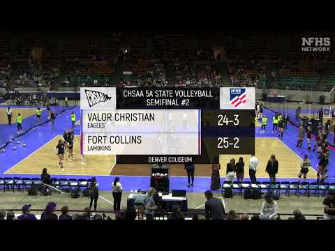 Fort Collins HS v. Valor Christian HS, 5A State VB Semifinal 3-0 Loss, Denver Coliseum, 11-16-19