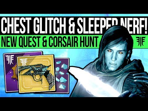 Destiny 2 | SECRET LOOT CHEST & SLEEPER NERF! Exotic Quest, Boss Glitch, Corsair Quest & New Content (видео)