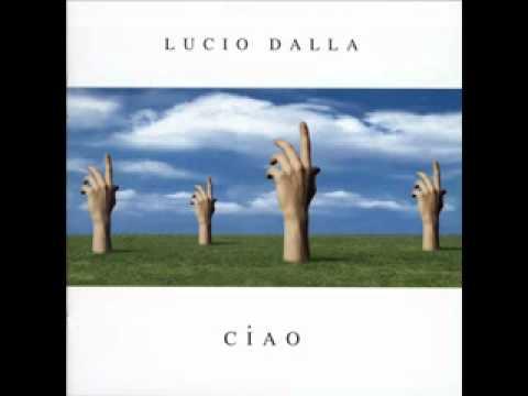 , title : 'Lucio Dalla - Ciao - Ciao'