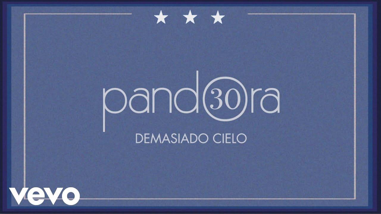 Pandora – Demasiado Cielo