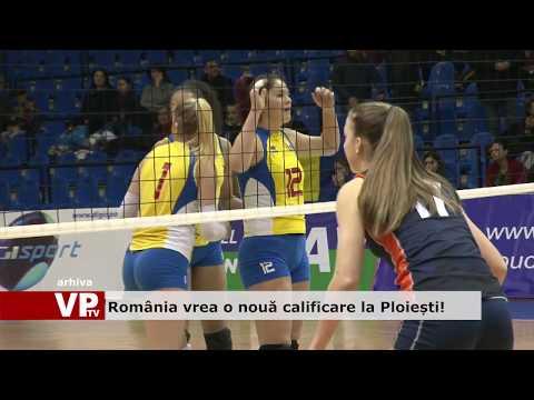 România vrea o nouă calificare la Ploiești!