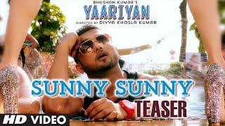 Sunny Sunny Song Teaser Yaariyan | Yo Yo Honey Singh | Himansh Kohli, Evelyn Sharma
