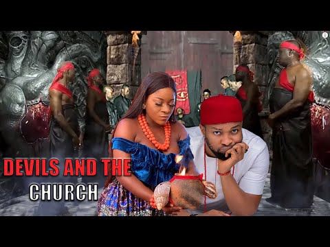 Devils And the Church Complete Part 1&2 (New Movie Hit) - Destiny Etiko Latest Nollywood Movie