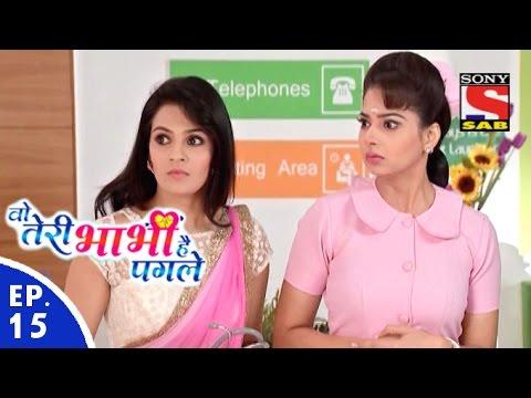 Woh Teri Bhabhi Hai Pagle - वो तेरी भाभी है पगले - Episode 15 - 5th February, 2016