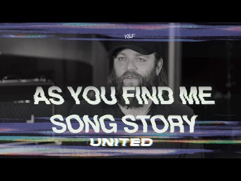 As You Find Me - Song Story - Hillsong UNITED