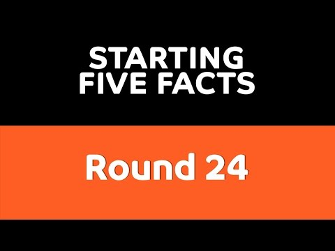 Starting Five Facts: Round 24