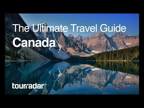 Canada: The Ultimate Travel Guide by TourRadar