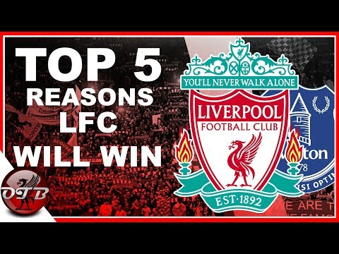 Liverpool Vs Everton 5 Reasons Liverpool Will Win This Game