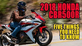 5. 2018 CBR500R: Five Things You Need to Know