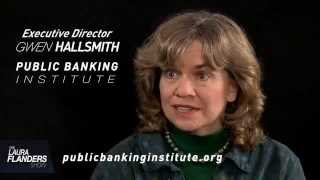 The Laura Flanders show streams from www.grittv.org. Public banking has been proven to be better for the economy and is the ...