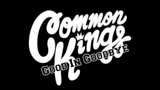Beautiful Track By Common Kings found on their new EP 'Hits & Mrs' availiable now on iTunes. FOR PROMO USE ONLY! NO COPYRIGHT INTENDED. ALL RIGHTS TO Common Kings.Hits & MRs download link -  https://itunes.apple.com/us/album/hits-mrs-ep/id1043179630