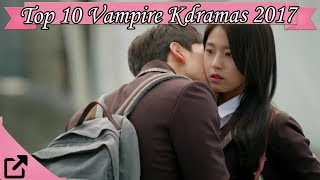 Nonton Top 10 Vampire Kdramas 2017  All The Time  Film Subtitle Indonesia Streaming Movie Download