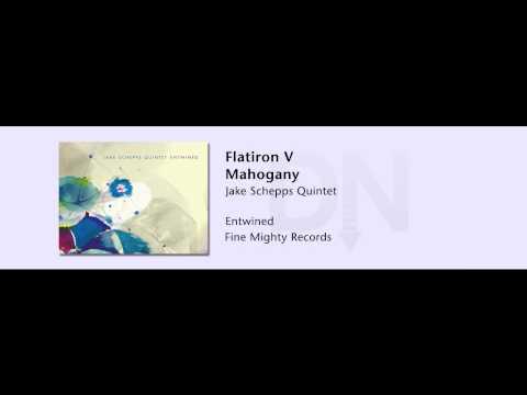 Jake Schepps Quintet - Entwined - 05 - Flatiron V Mahogany