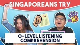 Video Singaporeans Try: O-Level Listening Comprehension MP3, 3GP, MP4, WEBM, AVI, FLV Maret 2019