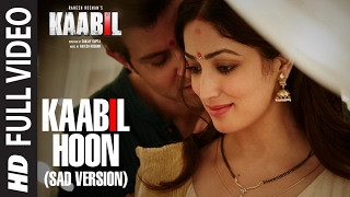 Kaabil Hoon - Sad Version (Full Video)   Kaabil  Hrithik Ros...