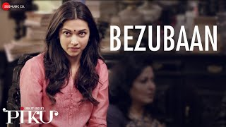 Bezubaan – Piku (Video Song) | Irrfan Khan & Deepika Padukone