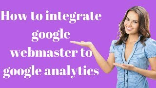 How to integrate google webmaster to google analytics