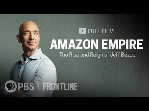 Amazon Empire The Rise and Reign of Jeff Bezos full film  FRONTLINE