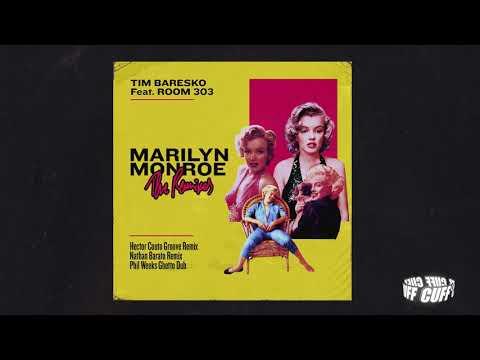 Tim Baresko  - Marilyn Monroe Feat. Room 303 (Nathan Barato Remix) [CUFF] Official