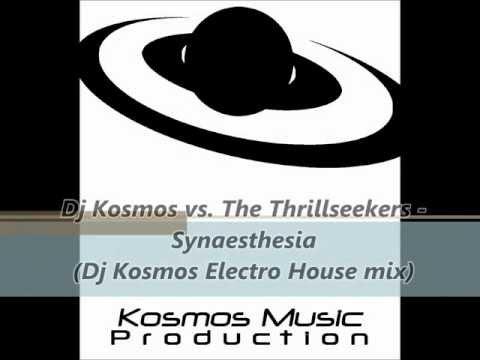 The Thrillseekers - Synaesthesia (Dj Kosmos Electro House mix) HQ