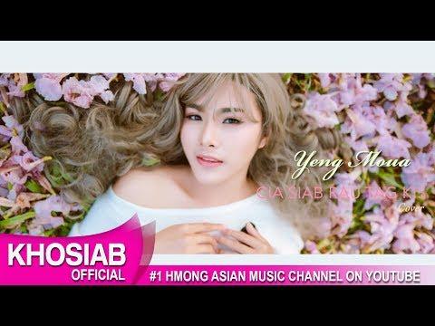 YENG MOUA - Cia Siab Rau Tag Kis | Hmong Green Ver (Cover Song 2017)