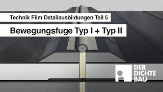 Bewegungsfuge Typ I + Typ II (Technik Film Detailausbildungen Teil 5)