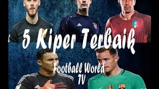 Video 5 Kiper Terbaik Di Dunia 2017 ∎ Best Saves ∎ Football World TV MP3, 3GP, MP4, WEBM, AVI, FLV September 2017