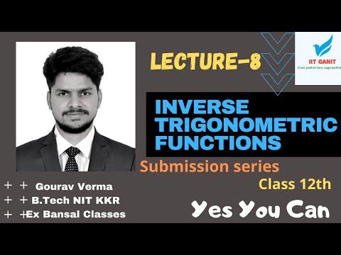 Inverse Trigonometric Functions 8th lec | Submission of series | IIT JEE Main Advance | Mathematics