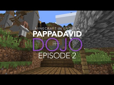 The Minecraft Dojo - PappaDavid In English - Episode 2